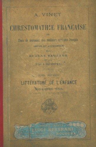 Chrestomathie francaise ou Choix de morceaux des meilleurs ecrivains français revue et augmentee par Eugene Rambert et par Paul Seippel. Tome Premier. Litterature de l'enfance.