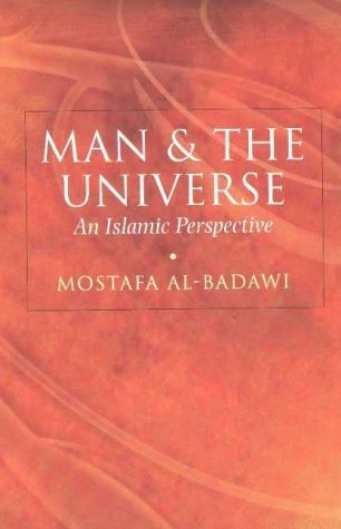Man & The Universe: An Islamic Perspective by Mostafa Al-Badawi (7-Oct-2002) Paperback