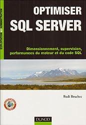 Optimiser SQL Server : Dimensionnement, supervision, performances du moteur et du code SQL