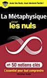 La Métaphysique pour les Nuls en 50 notions clés par Godin