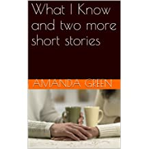 What I Know and two more short stories