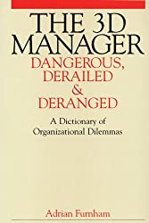 The 3D Manager: Dangerous, Deranged and Derailed