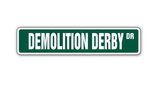 DEMOLITION DERBY Aluminum Street Sign cars truck driver racer drag Indoor//Outdo