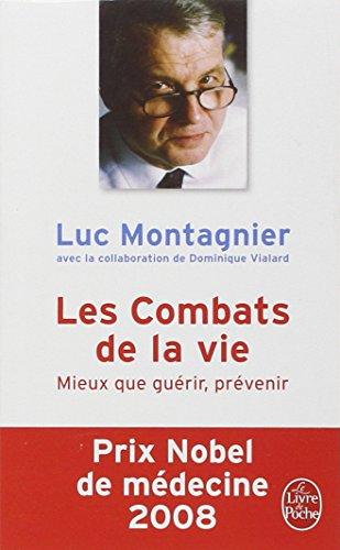 Les Combats de la vie : Mieux que guérir, prévenir par Luc Montagnier