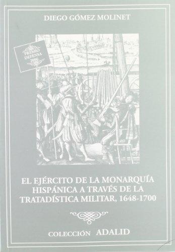 El ejército de la monarquía hispánica a través de la tratadística militar, 1648-1700 (Adalid)
