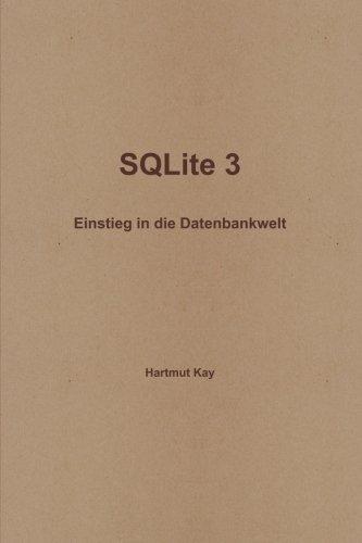 SQLite 3 - Einstieg in Die Datenbankwelt