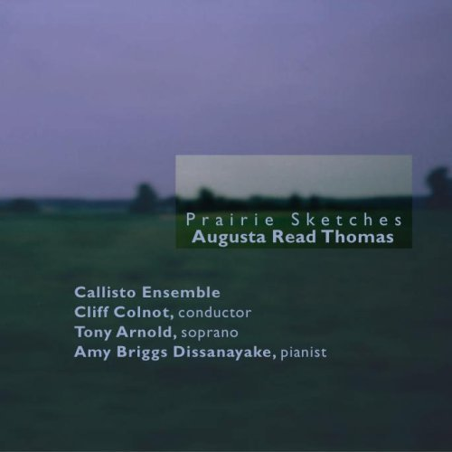 Prairie Sketches by Callisto Ensemble, Cliff Colnot, Tony Arnold, Amy Dissanayake (2006-10-16)