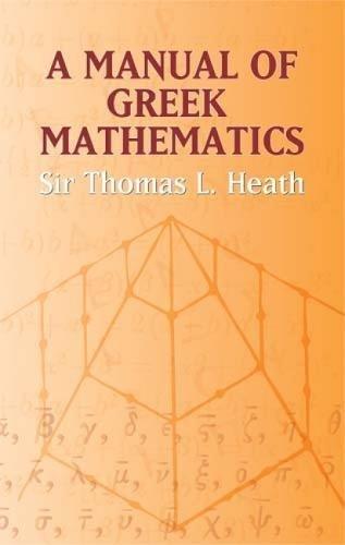 A Manual of Greek Mathematics (Dover Books on Mathematics) por Sir Thomas L Heath