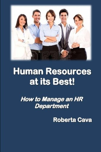 human-resources-at-its-best-how-to-manage-an-hr-department-by-roberta-cava-2013-11-20