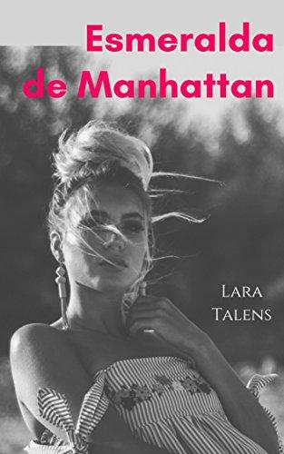 Spanish: Short story for intermediate-advanced students. Esmeralda de Manhattan (Spanish short stories, improve your vocabulary & reading skills)