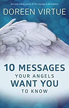 10 Messages Your Angels Want You to Know (English Edition)