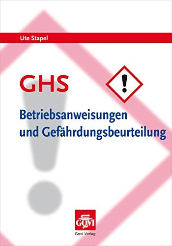 GHS - Betriebsanweisungen und Gefährdungsbeurteilung: Arbeitsschutz in Apotheken beim Umgang mit Gefahrstoffen (Govi)