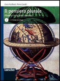 Il pensiero plurale. Filosofia: storia, testi, questioni. Per i Licei e gli Ist. magistrali. Con espansione online: 2