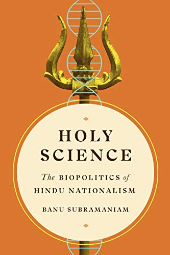 Holy Science: The Biopolitics of Hindu Nationalism (Feminist Technosciences)