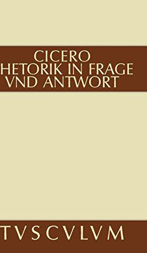 Rhetorik in Frage und Antwort / Partitiones oratoriae: Lateinisch - Deutsch (Sammlung Tusculum)