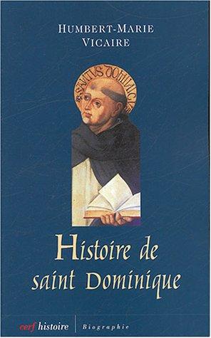Histoire de Saint Dominique : L'humanisme universel par  Marie-Humbert Vicaire