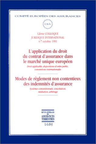 L'application du droit du contrat d'assurance dans le marché unique européen. Modes de règlement non contentieux des indemnités d'assurance : Droit ... conciliation, médiation, arbitrage