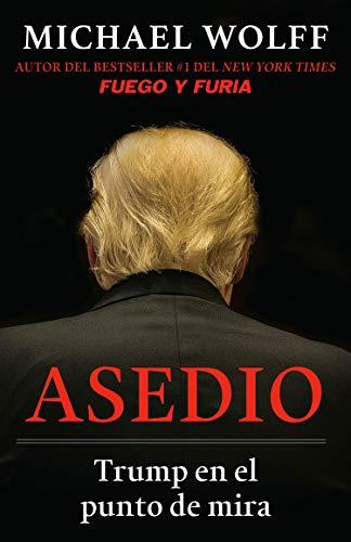 Asedio: Trump en el punto de mira (Spanish Edition)