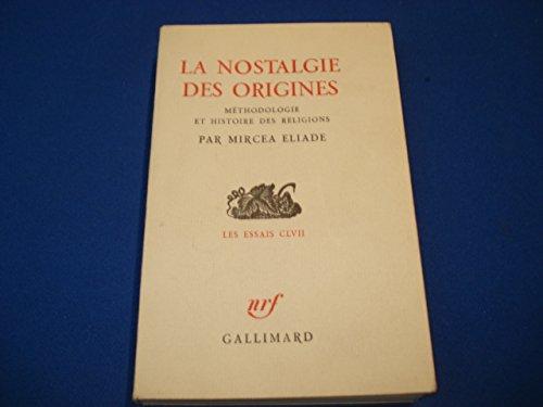 La nostalgie des origines. Méthodologie et histoire des religions. Collection: Les essais, CLVII.