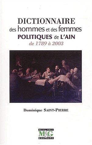 Dictionnaire des hommes et des femmes politiques de l'Ain de 1789 à 2003