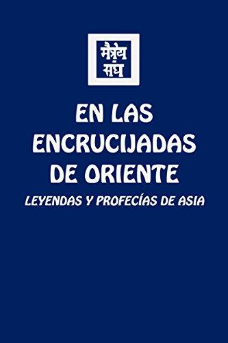 En Las Encrucijadas de Oriente: Leyendas Y Profecías de Asia