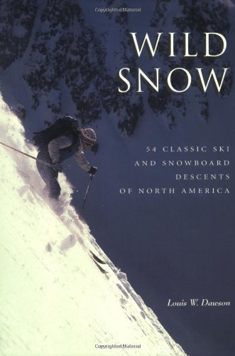 Wild Snow (American Alpine Book Series) por Louis Dawson