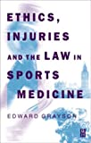 Ethics, Injuries and the Law in Sports Medicine