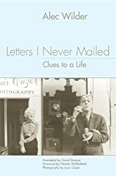 Letters I Never Mailed: Clues to a Life (Eastman Studies in Music) by Alec Wilder (2005-11-30)