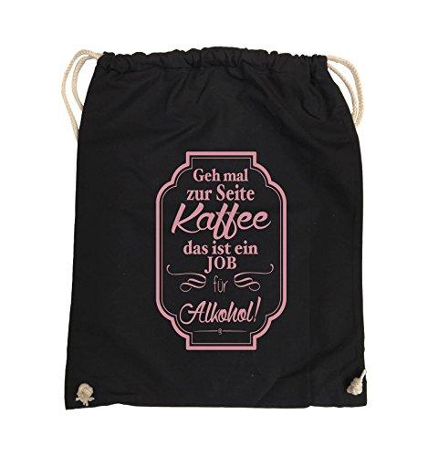 Comedy Bags - Geh mal zur Seite Kaffee das ist ein Job für Alkohol! - Turnbeutel - 37x46cm - Farbe: Schwarz / Silber Schwarz / Rosa