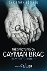 The Sanctuary on Cayman Brac: Key to the Truth: Volume 3 (Fraud or Miracle?) Paperback