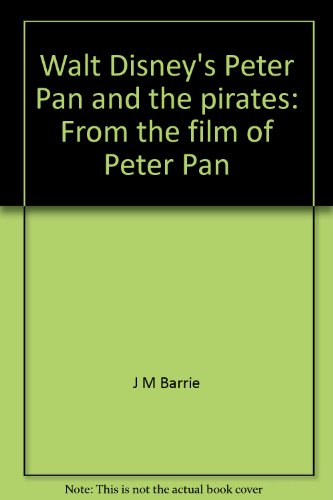 Walt Disney's Peter Pan and the pirates : from the film of Peter Pan