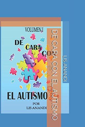 DE CARA CON EL AUTISMO (VOLUMEN) por LIS ANANDI