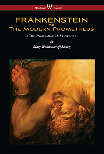 frankenstein-or-the-modern-prometheus-uncensored-1818-edition-wisehouse-classics