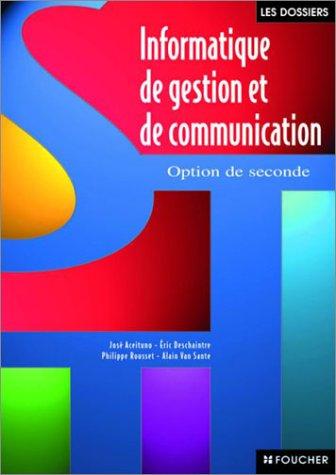 Informatique de gestion et communication (Ancienne Edition)
