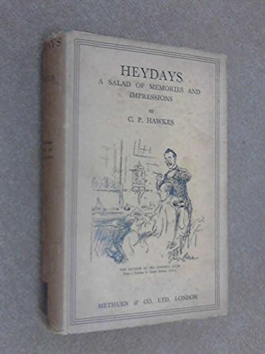 HEYDAYS; A SALAD OF MEMORIES AND IMPRESSIONS