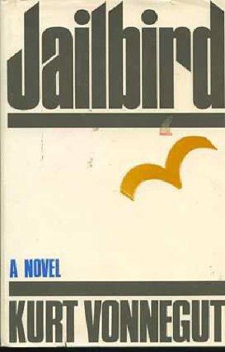 Jailbird : a Novel / by Kurt Vonnegut