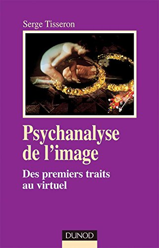 Psychanalyse de l'image - 2ème édition - Des premiers traits au virtuel