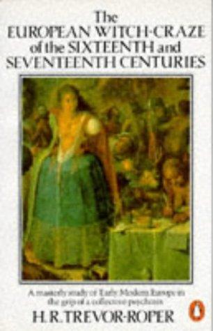The European Witch-craze of the Sixteenth and Seventeenth Centuries por Hugh Trevor-Roper