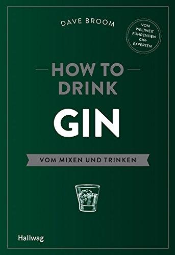 how-to-drink-gin-vom-mixen-und-trinken-hallwag-allgemeine-einfuhrungen