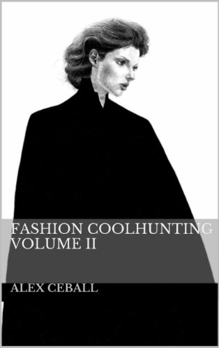 FASHION COOLHUNTING VOLUME II por Alex Ceball