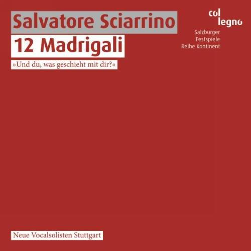 Sciarrino : 12 Madrigaux. Neue Vocalsolisten Stuttgart.