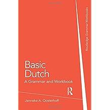 Basic Dutch: A Grammar and Workbook (Grammar Workbooks)