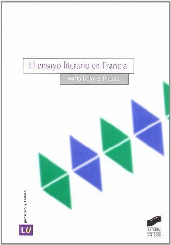 El ensayo literario en Francia (Historia de la literatura universal) por M.ª Dolores Picazo