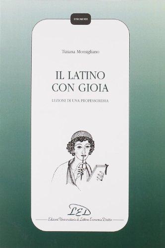 Il latino con gioia. Lezioni di una professoressa