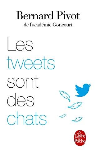Les Tweets sont des chats par Bernard Pivot