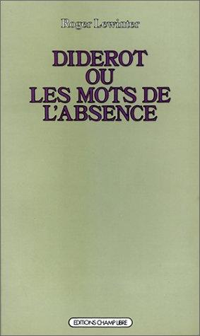 Diderot ; ou, Les mots de l'absence: Essai sur la forme de l'oeuvre