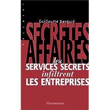 SECRETES AFFAIRES. Les services secrets infiltrent les entreprises