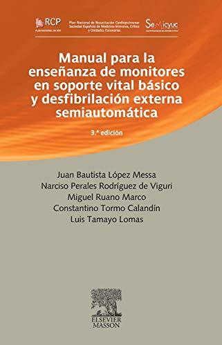 Manual para la enseñanza de monitores en soporte vital básico y desfibrilación externa semiautomática por J.B. López Messa