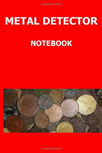 Metal detector notebook: Notebook for saving details of items found during metal detecting.