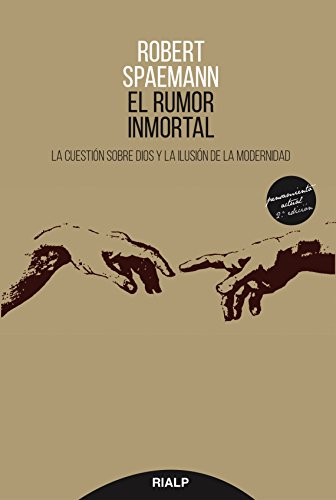 El rumor inmortal (Pensamiento Actual) por Robert Spaemann